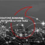 Vodafone Romania este prima retea mobila din tara care ofera acoperire nationala pentru servicii NarrowBand-IoT